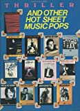 img - for Thriller and Other Hot Sheet Music Pops [Songbook: Piano, Vocal, Chords] book / textbook / text book
