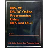 Ims/Vs Db/Dc Online Programming Using Mfs and Dl/I (Ccd Online Systems Data Processing Series)