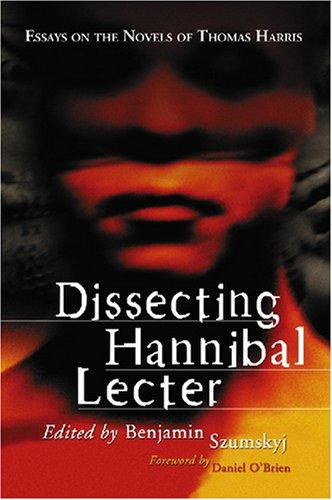 dissecting hannibal leder essays on the novels of thomas harris