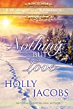 Nothing But Love (Nothing But... #1)