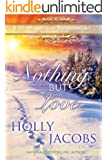 Nothing But Love: A Short Story (Nothing But... series Book 1)