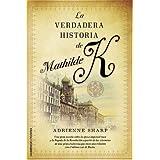 La verdadera historia de Mathilde K (Novela Historica (roca))