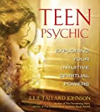 img - for By Julie Tallard Johnson Teen Psychic: Exploring Your Intuitive Spiritual Powers [Paperback] book / textbook / text book