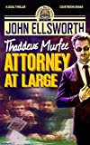 Legal Thriller: Attorney at Large, a Novel: (Courtroom Drama) (Thaddeus Murfee Legal Thriller Series Book 3) (English Edition)