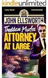 Legal Thriller: Attorney at Large: A Courtroom Drama (Thaddeus Murfee Legal Thriller Series Book 3)