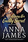 Keeping Her Guilty Secret (Forever Yours Trilogy)