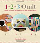 1, 2, 3 Quilt: Shape Up Your Skills w...