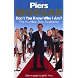 Don't You Know Who I Am?: Insider Diaries of Fame, Power and Naked Ambitionby Piers Morgan