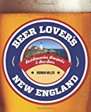 img - for Beer Lover's New England (Beer Lovers Series) [Paperback] [2012] (Author) Norman Miller book / textbook / text book