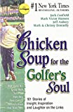 Chicken Soup for the Golfer's Soul: 101 Stories of Insight, Inspiration and Laughter on the Links (Chicken Soup for the Soul) (1558746587) by Canfield, Jack