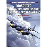 Mosquito Photo-Reconnaissance Units of World War 2 (Osprey Combat Aircraft 13) ~ Martin W. Bowman