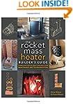 The Rocket Mass Heater Builder�s Guid...