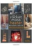 The Rocket Mass Heater Builder's Guid...