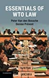 img - for Essentials of WTO Law by Professor Peter Van den Bossche (2016-04-02) book / textbook / text book
