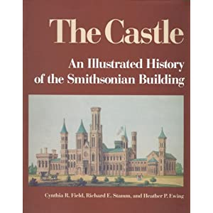 The Castle: An Illustrated History of the Smithsonian Building