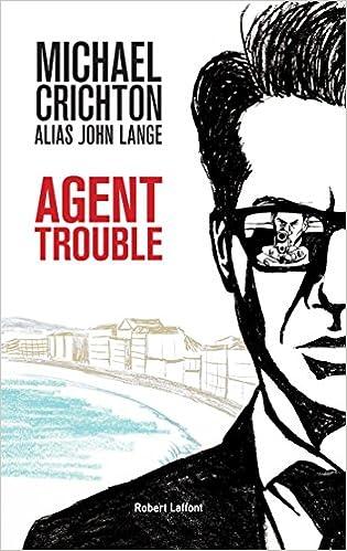 Agent trouble de Michael Crichton 2015