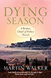 The Dying Season: A Bruno, Chief of Police Investigation (Bruno Courreges 9) (English Edition)