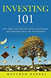 Investing 101: Safe, Simple and Effective Money Management and Investing Basics for the Beginner