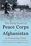img - for The Early Years of Peace Corps in Afghanistan: A Promising Time book / textbook / text book