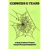 Cobwebs & Tears: A Study to Inform & Prepare (Toward Personal Development)by Raymond Armin (Leo 4)
