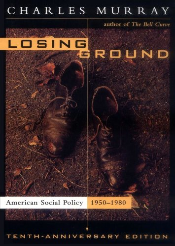 Losing Ground - American Social Policy, 1950-1980 - Charles Murray