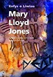 Mary Lloyd Jones: Enfys O Liwiau (Welsh Edition)
