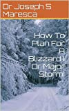 How To Plan For A Blizzard ( Or Major Storm)
