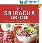 "The Sriracha Cookbook: 50 ""Rooster Sa..."