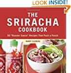 "The Sriracha Cookbook: 50 ""Rooster Sa..."