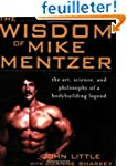The Wisdom Of Mike Mentzer: The Art,...