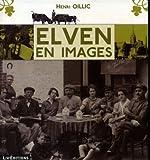 echange, troc Oillic Henri - Elven en images
