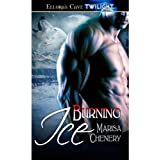 Burning Ice: 6 (Werewolf Sentinels) ~ Marisa Chenery