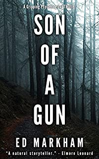 Son Of A Gun: A Gripping Psychological Thriller by Ed Markham ebook deal