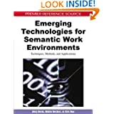Emerging Technologies for Semantic Work Environments: Techniques, Methods, and Applications (Premier Reference...