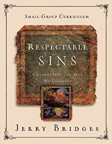 Respectable Sins Small-Group Curriculum, Confronting the Sins We Tolerate