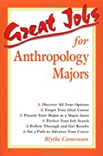 Great Jobs for Anthropology Majors by Blythe Camenson