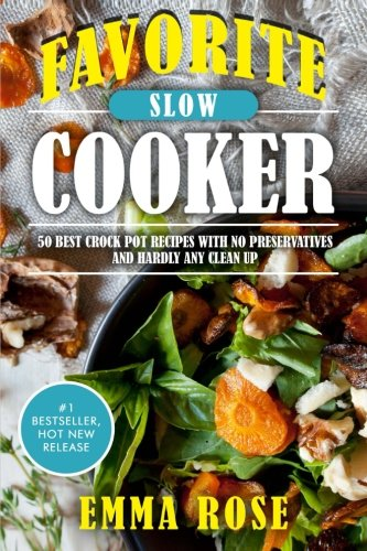 favorite-slow-cooker-50-best-crock-pot-recipes-with-no-preservatives-and-hardly-any-clean-up