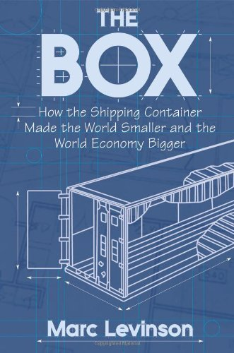 The Box: How the Shipping Container Made the World...