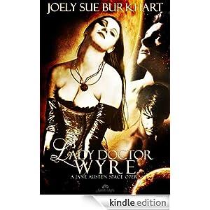 Lady Doctor Wyre - Joely Sue Burkhart