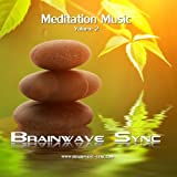 Meditation Music Volume 2 - Brainwave Entrainment and Binaural Beats Audio for Relaxation and Meditation