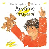 Christopher Bear's Anytime Prayers