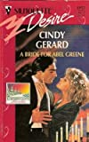 A Bride For Abel Greene (Northern Lights Bride) (Silhouette Desire, No. 1052) (0373760523) by Cindy Gerard