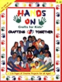 Hands on Crafts for Kids: Crafting Together