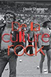 De la culture rock par Chastagner Claude