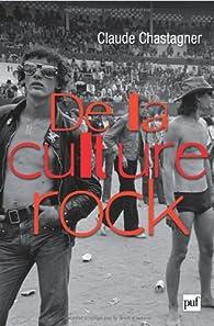 De la culture rock par Claude Chastagner