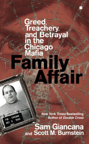 Family Affair: Greed, Treachery, and Betrayal in the Chicago Mafia, by Sam Giancana, Scott M. Burnstein