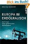 Europa im Erdölrausch: Die Folgen ein...