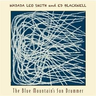 The Blue Mountain's Sun Drummer by Wadada Leo Smith and Ed Blackwell