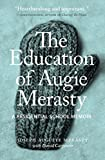 Education of Augie Merasty: A Residential School Memoir (The Regina Collection)