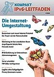 iX kompakt 4/2013 - IPv6-Leitfaden: Das neue Internetprotokoll richtig einschätzen und einführen